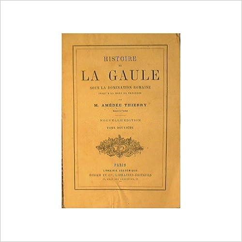 Livres gratuits en ligne Histoire de la Gaule sous la domination romaine pdf, epub ebook