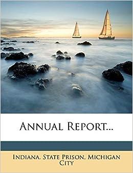 Annual Report Indiana State Prison Michigan City 9781275022928 Amazon Com Books
