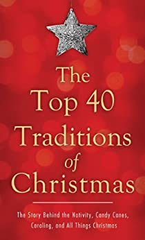 The Top 40 Traditions of Christmas: The Story Behind the Nativity, Candy Canes, Caroling, and All Things Christmas (Value Books) by [McLaughlan, David]