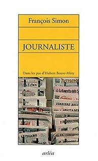 Journaliste : dans les pas d'Hubert Beuve-Méry, Simon, François