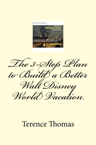 The 3-Step Plan to Build a Better Walt Disney World Vacation