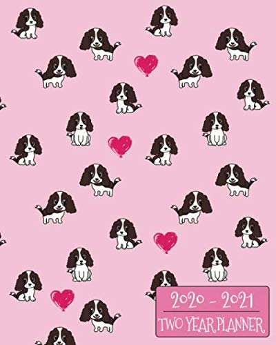 (2020-2021 Two Year Planner: Sweet Spaniel Daily Weekly Monthly 2020-2021 Planner Organizer. Perfect Two Year Motivational Agenda Schedule with Vision ... School or Home! (Dog Lovers Perfect)
