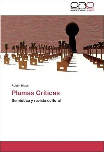 Plumas Críticas: Semiótica y revista cultural (Spanish ...