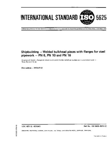 (ISO 5625:1978, Shipbuilding -- Welded bulkhead pieces with flanges for steel pipework -- PN 6, PN 10 and PN)