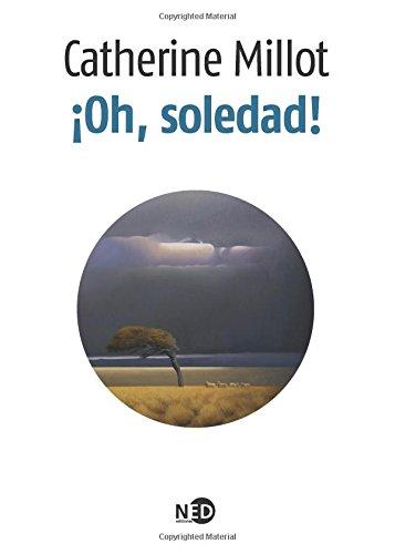 ¡Oh, soledad! [Millot, Catherine] (Tapa Blanda)