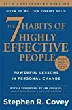 The 7 Habits of Highly Effective People : Powerful Lessons in Personal Change (Hardcover - Anniv. Ed.)--by Stephen R. Covey [2013 Edition]