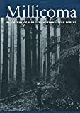 img - for The Millicoma: Biography of a Pacific Northwestern Forest book / textbook / text book