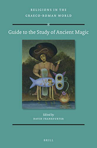 Guide to the Study of Ancient Magic (Religions in the Graeco-Roman World)