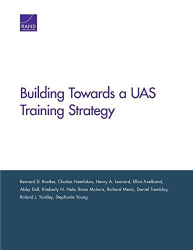 Building Toward an Unmanned Aircraft System Training Strategy by Bernard D. Rostker (2014-08-08)