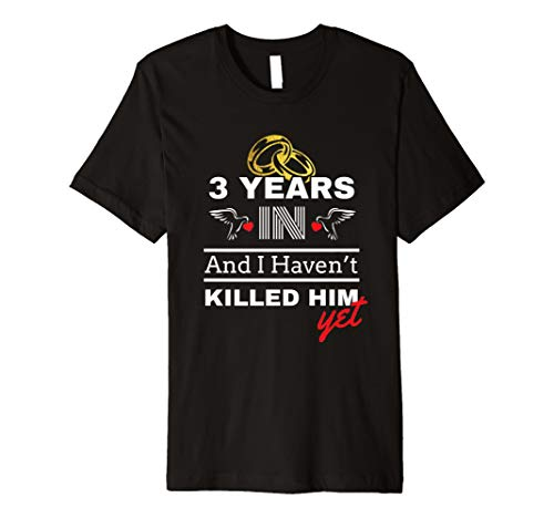 3rd Year Anniversary Gift Idea for Her - 3 Years In T Shirt