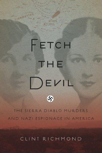 Fetch the Devil: The Sierra Diablo Murders and Nazi Espionage in ()