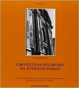 Scuola Di Restauro Roma.L Architettura Dell Arcadia Nel Settecento Romano Strumenti