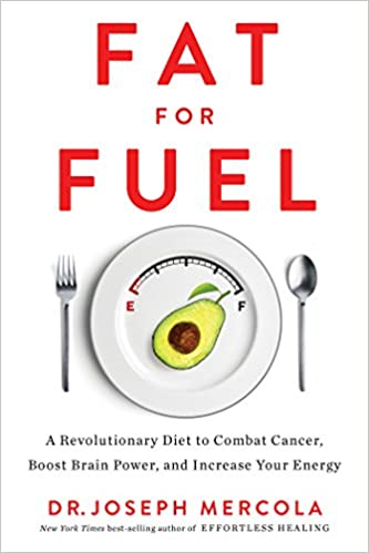 Fat for Fuel: A Revolutionary Diet to Combat Cancer, Boost ...