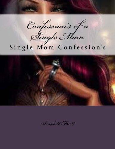 Confession's of a Single Mom: Single Mom Confession's