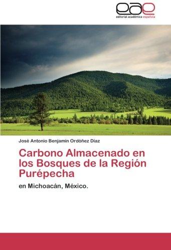 Descargar Libro Carbono Almacenado En Los Bosques De La Region Purepecha Ordonez Diaz Jose Antonio Benjamin