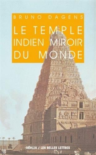 Le Temple indien miroir du monde Broché – 17 novembre 2009 Bruno Dagens Jean-Noël Robert Les Belles Lettres 2251338314