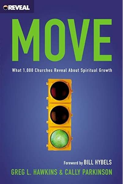 Move: What 1, 000 Churches Reveal about Spiritual Growth: Hawkins, Greg L.,  Parkinson, Cally, Bill Hybels: 9780310529941: Amazon.com: Books