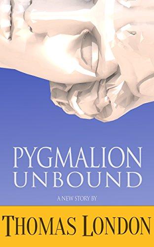 Pygmalion Unbound