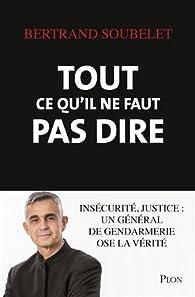 Tout ce qu'il ne faut pas dire par Bertrand Soubelet