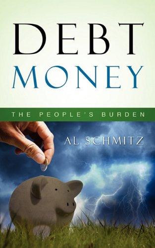 Read Online Debt Money: The People's Burden ebook