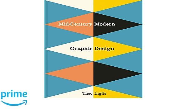 Mid-Century Modern Graphic Design: Amazon.es: Theo Inglis ...