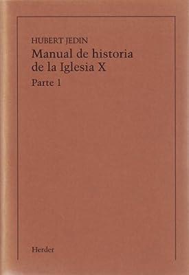 Manual de historia de la Iglesia X: La Iglesia del siglo XX en ...