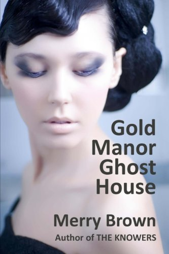 Gold Manor Ghost House (FOUR FAMILIES) (Volume 1)