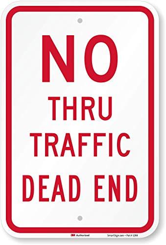 """No Thru Traffic, Dead End"" Sign By SmartSign | 12"" x 18"" 3M Engineer Grade Reflective Aluminum"