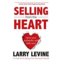 Selling From The Heart: How Your Authentic Self Sells You!