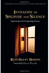 Invitation to Solitude and Silence: Experiencing God's Transforming Presence Hardcover