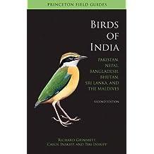 Birds of India: Pakistan, Nepal, Bangladesh, Bhutan, Sri Lanka, and the Maldives, Second Edition