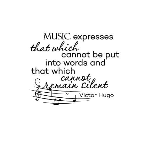 Music Note Wall Decal Quote Vinyl Lettering Music Expresses That Which Cannot Be Said Victor Hugo Wall Quotes Living Room Bedroom Decor Q006