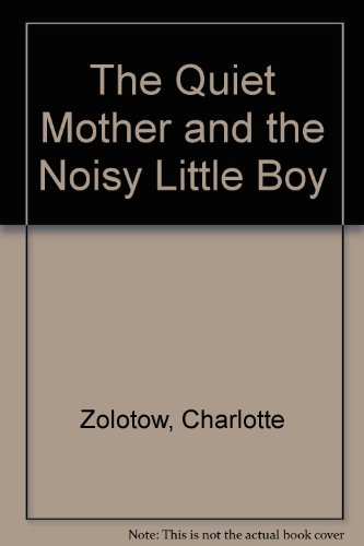 0060269782 - Charlotte Zolotow: The Quiet Mother and the Noisy Little Boy - Buch