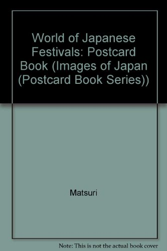 4079762801 - Charlotte Anderson: Matsuri: World of Japanese Festivals (Images of Japan (Postcard Book Series)) - 本