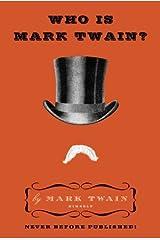Who Is Mark Twain? Kindle Edition