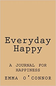 Book Everyday Happy: A Journal for Happiness