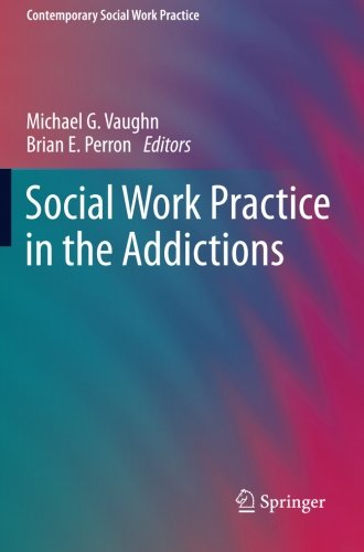 Social Work Practice in the Addictions (Contemporary Social Work Practice)