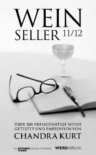 Weinseller 11/12: Über 500 preisgünstige Weine getestet und empfohlen von Chandra Kurt