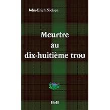 MEURTRE AU DIX-HUITIEME TROU (Les enquêtes de l'inspecteur Sweeney t. 1) (French Edition)