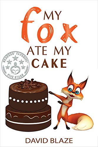 My Fox Ate My Cake (My Fox, Book 2):  a hilarious fantasy for children ages -