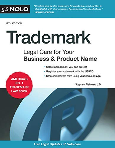 Trademark: Legal Care for Your Business & Product Name Stephen Fishman J.D.