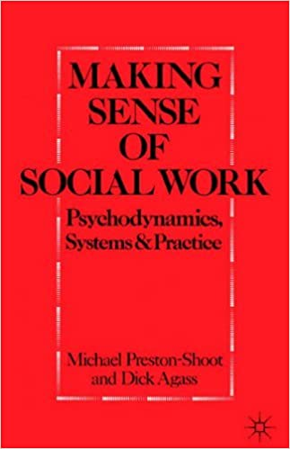 Book Making Sense of Social Work: Psychodynamics, Systems and Practice by Michael Preston-Shoot (25-Oct-1990)