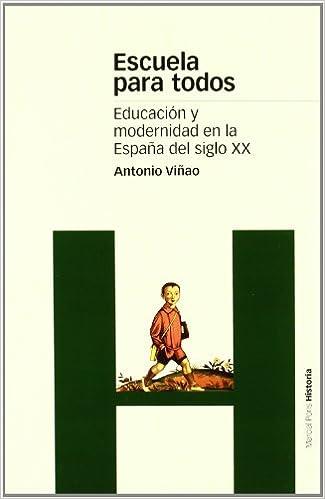 ESCUELA PARA TODOS: Educación y modernidad en la España del iglo XX: 29 Estudios: Amazon.es: Viñao, Antonio: Libros