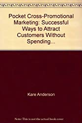 Pocket Cross-Promotional Marketing: Successful Ways to Attract Customers Without Spending...