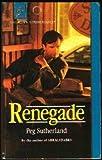 Renegade, Peg Sutherland, 0373705255