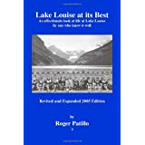 Lake Louise at its Best: An affectionate look at life at Lake Louise by one who knew it well