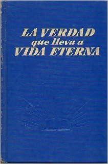 LA VERDAD QUE LLEVA A LA VIDA ETERNA.: Amazon.es: Libros