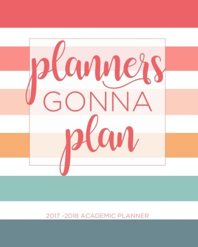 2017-2018 Academic Planner Weekly And Monthly: Calendar Schedule Organizer and Journal Notebook With Inspirational Quotes And Modern Striped  Lettering Cover
