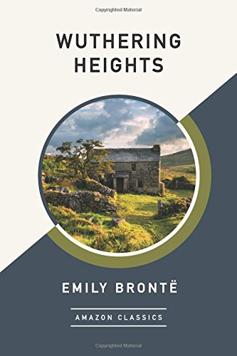 Wuthering Heights (AmazonClassics Edition)