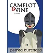 By Petrea Burchard Camelot & Vine (1st First Edition) [Paperback]